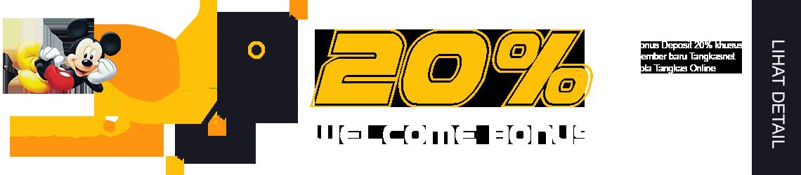 Welcome Bonus Member Baru 20%